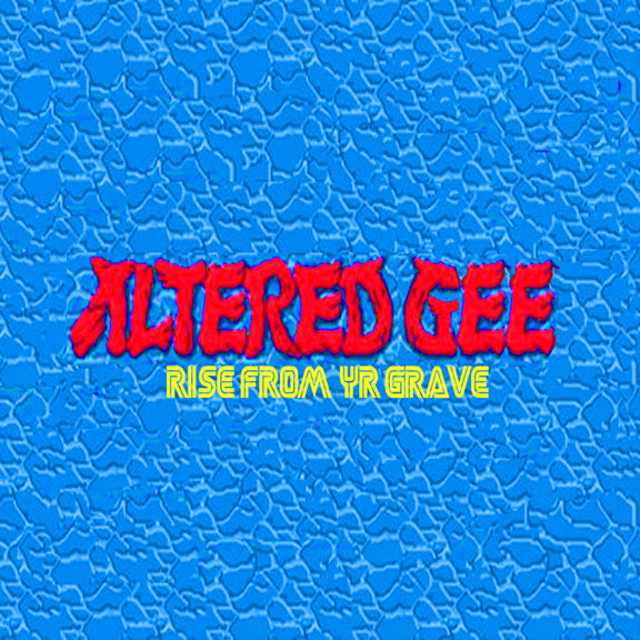 Altered Gee, Rise From Yr Grave vinyl album