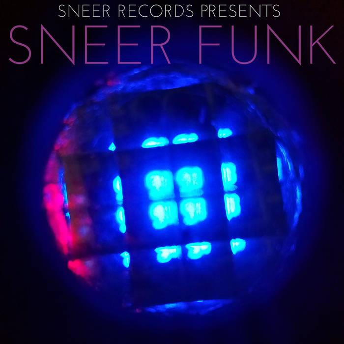 Sneer Funk, Sneer Records