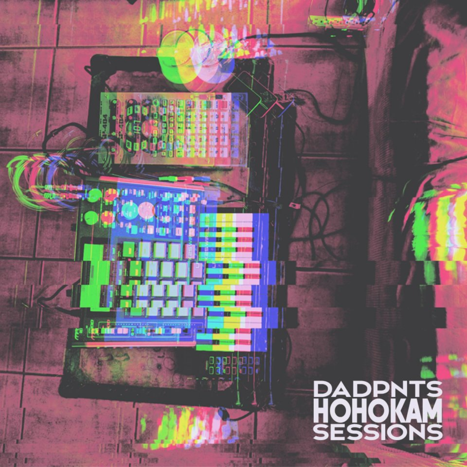 DADPNTS Hohokam Sessions Sneer Records